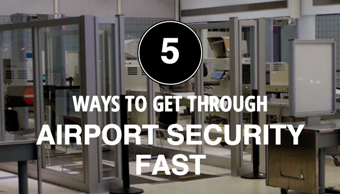 Five Ways to Get Through Airport Security Fast