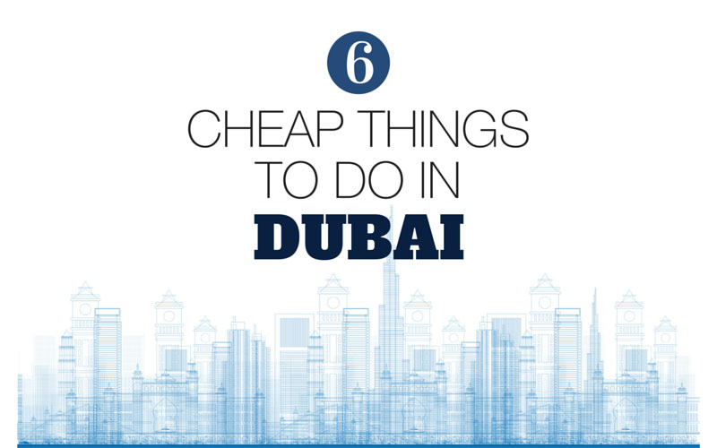 6 cheap things to do in dubai for Cheap places to move to