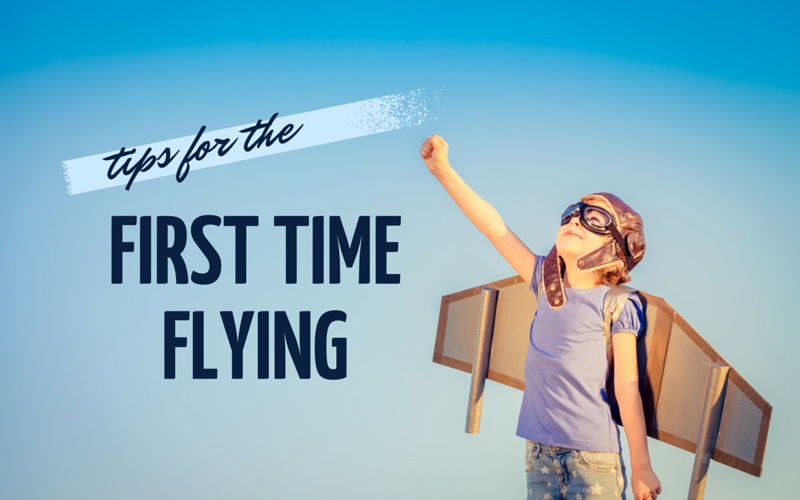 Tips for flying for the first time